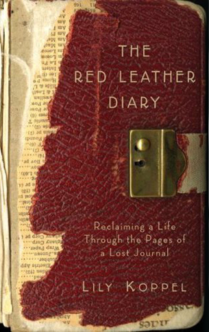 Reclaiming a life…The Red Leather Diary by Lily Koppel