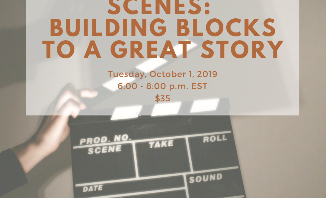 Scenes–Building Blocks to a Great Story Online Workshop